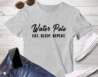 water polo gift, Eat Sleep Water Polo Repeat, eat sleep repeat, cool, funny, uncle, best friend, men, women gift, rare