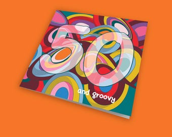 50 and Groovy, Retro Style, 50th Birthday Card, Groovy Card, Greeting Card, Blank Card