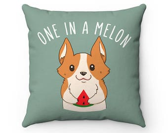 One in a Melon Corgi Dog Pillow, Throw Pillow Covers, Square Pillow Cases, Dog Lover Cushion Cover Case, Funny Housewarming gift