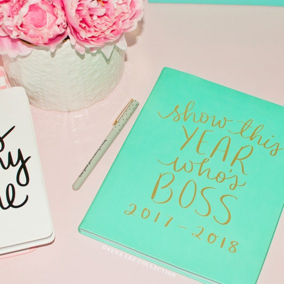 "8"" x 10"" ""Show This Year Who's Boss"" - 2017-2018 Day Planner (July 2017 - December 2018)"