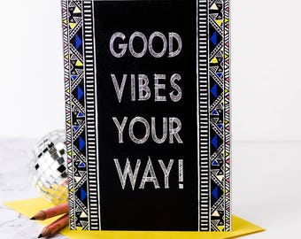 Good Vibes Your Way! Card; Good Luck Card; All The Best Card; GC520