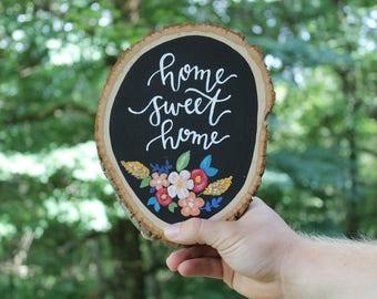 Home Sweet Home Floral Wood Slice