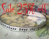 Sale 25 off Somewhere Over The Rainbow Cuff Bracelet  Hand Stamped Wizard of Oz Cuff
