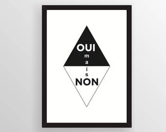 Oui mais non, geometric print, French inspiration quotes, Inspirational Print