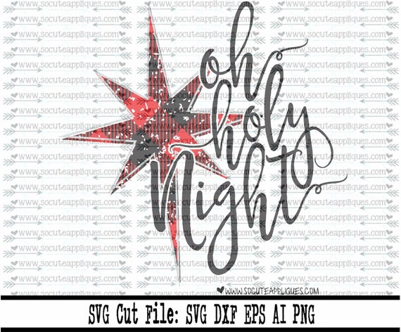 Christmas Svg Cutting File Oh Holy Night Svg