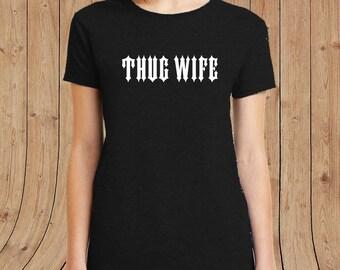 Thug Wife T-shirt - wife shirt women t shirts