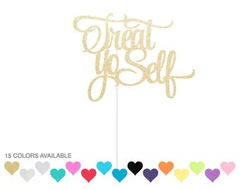 Treat yo Self Cake Topper - Any Color Glitter