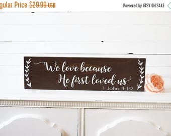 Sale Rustic Wedding Signs Rustic Home Decor We Love Because He First Loved Us