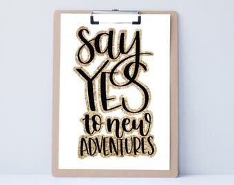 say yes to new adventures / new years saying / Holiday Print / Winter Wall Decor / Christmas Art / Festive Home Decoration / Hand Lettered
