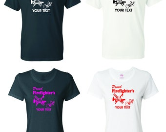 Proud Firefighter Wife  T-shirt with custom text(optional)
