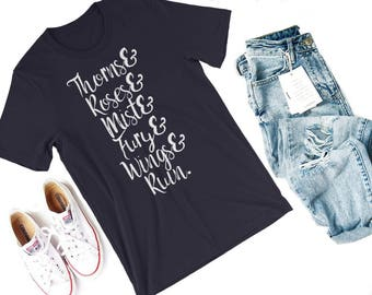 Thorns, Roses, & More Shirt-- A Court of Mist and Fury shirt, A Court of Thorns Roses, Rhysand, Feyre, A Court of Wings Ruin, Sarah J Maas
