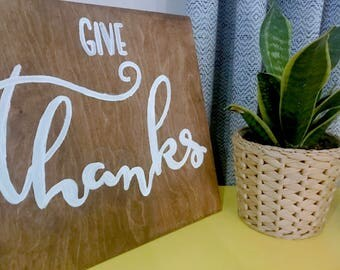 Give Thanks | 12x12 Hand Stained Wood Sign | Hand Lettered | Home Decor | Wall Decor | Handmade | Script | Housewarming | Thanksgiving
