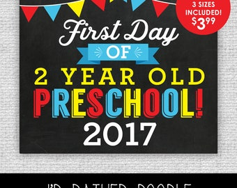 First Day of 2 Year Old Preschool Sign - First Day of Preschool - Printable Chalkboard Sign - 1st Day of Preschool 2017 - 3 Sizes