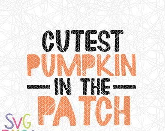 Cutest Pumpkin in the Patch SVG, Halloween SVG, Fall Autumn SVG, Pumpkin, Cutting File, Cricut, Silhouette, Digital Download