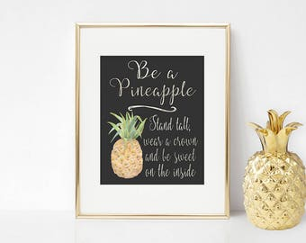 Be a pineapple print - pineapple print - pineapple art - inspirational quote print - pineapple quote poster - pineapple home decor