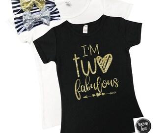 I'm TWO Fabulous Shirt - Two Fabulous - 2nd Birthday Shirt - Glitter Birthday Shirt - Toddler Girl Birthday Shirt - 2 year old - TWO