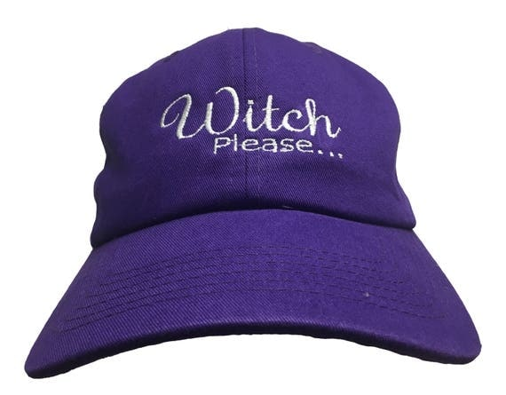 Witch Please...  (Embroidered Polo Style Ball Cap Available in Various Color Combos with White Stitching)