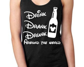 Drink Drank Drunk Around The Wolrd - Epcot Tank Top - Epcot Shirt - Epcot Racerback Womans - Epcot Food and Wine Festival Shirt