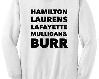 Hamilton Sweatshirt, A.Burr, Aaron Burr, Laurens, Lafayette, Revolutionaries, Alexander Hamilton Sweater, Hamilton Broadway Musical Gifts
