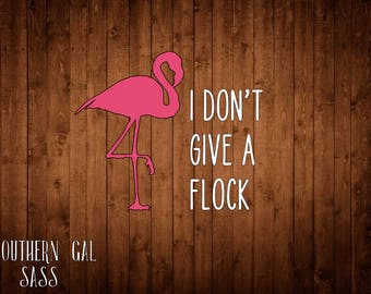 I don't give a flock vinyl decal