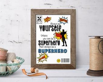 Superhero, printable, wall art, gift for him, nursery decor, superhero decor, comic book, always be a superhero, instant download, print