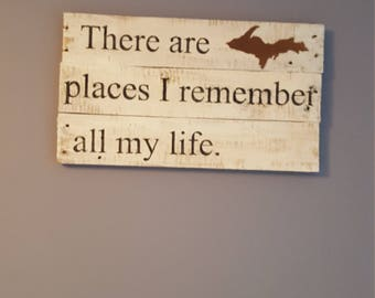 Upper Peninsula Places I remember rustic wood sign, UP rustic sign, yooper sign, Michigan rustic wood sign