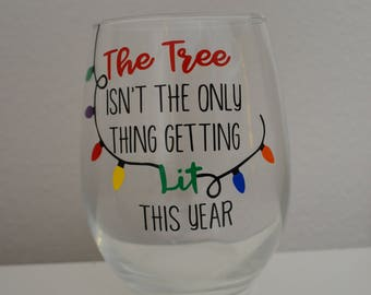 The Tree Isn't The Only Thing Getting Lit This Year Wine Glass
