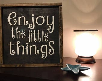 Handmade Wood Painted sign/Enjoy the Little Things/Framed or Unframed