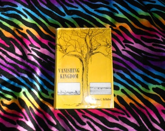 Vanishing Kingdom by Orren C McMullen (1972, 1st Ed Hardcover Book)