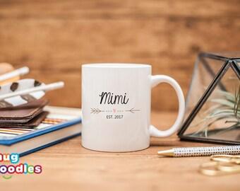 Mimi Gift, Mimi Est (Any Year) Mug, Mimi Mug, Mimi To Be, New Mimi, Grandma Mug, Nana Mug, Mother-in-Law Mug, D630