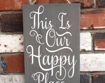This Is Our Happy Place - Wood Sign - Wedding - Housewarming - gift - decor - Living room - Country Signs - Farmhouse - Valentine's Day