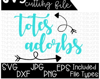 Totes Adorbs SVG File, Totes Adorbs, Totebag File, Cutting File, Silhouette, Cricut, PNG, DXF
