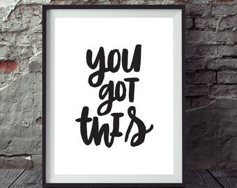 Motivational, 'You Got This', You got this poster, Confidence wall art, Confidence quote, Self confidence, Wall Art PRINTS, Print,Wall Decor