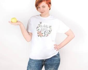 Hello Spring Shirt Flowers Shirt Tumblr Shirt Flowers Print Tee Floral Print T Shirt Funny T-shirt with Sayings Shirt for Woman Gift PA1226