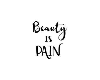 Beauty is Pain, digital cut file, workout svg, crossfit svg, gym svg, running svg, fitness svg, weightlifting svg, vinyl cut files