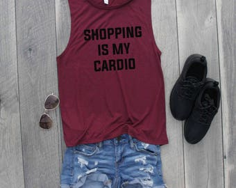 Shopping is my Cardio Muscle Tee, Funny Shirt, Gym Shirt, Workout Top, Muscle Tank