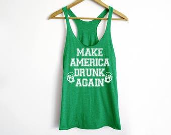 Make America Drunk Again Tank - St Patrick's Day Shirt - St Patty's Shirt - Shamrock Shirt - Irish Shirt - Day Drinking Shirt - Beer Shirt