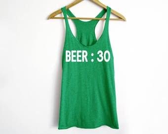 Beer : 30 Tank - St Patrick's Day Shirt - St Patty's Shirt - Shamrock Shirt - Irish Shirt - Day Drinking Shirt - Beer Shirt