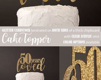 50 years loved cake topper, 50th Birthday cake topper, milestone birthday cake topper, Glitter party decorations, cursive topper