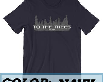 To The Trees! | Motivating You To Experience Nature! Short-Sleeve Unisex T-Shirt | 10 colors | Size S-2XL