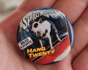Vintage Spuds Mackenzie HANG TWENTY Button - Bud Light - Surfing Pup - 1987
