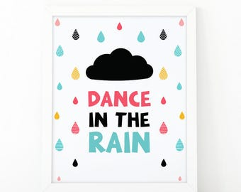 Dance in the rain, Kids printable, nursery wall art, kids room decor, nursery printable art, rain cloud print, scandinavian print, quote art
