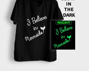 I believe in mermaids shirt glow in dark t shirt clothing cute graphic tee womens teen girl shirt black light party ideas
