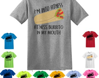 I'm Into Fitness Shirt, Burrito Shirt, Food Shirt, Funny Shirt