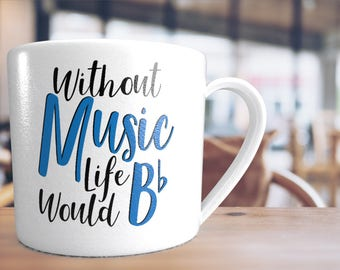 """Without Music Life would B """"flat"""" - SVG, dxf, eps File - Cute svg file for anyone who loves music - Musician, Piano, brass, horns, woodwind"""