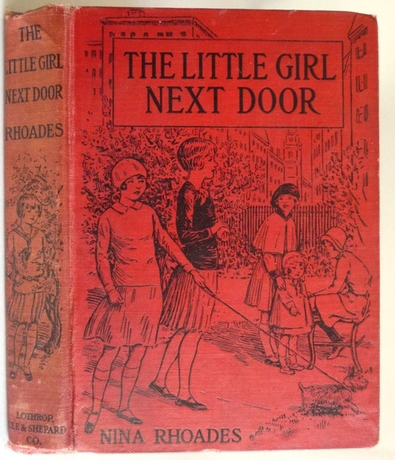 The Little Girl Next Door 1902 by Nina Rhoades Illustrated by Bertha G. Davidson 1st Edition Hardcover HC - Antique Fiction - Friendships