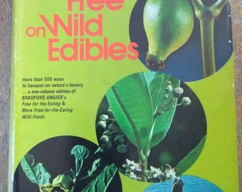 Feasting Free on Wild Edibles , 1972 , Bradford Angier ,