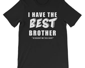 I Have The Best Brother Christmas Thanksgiving Short-Sleeve Unisex T-Shirt
