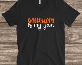 Halloween is my Jam T-Shirt - Funny Halloween Shirt - V-neck Halloween Shirt  - Women's Halloween Shirt - Halloween Party Shirt