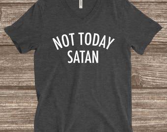 Not Today Satan Shirt - Women's - Unisex - V-neck - Crew Neck